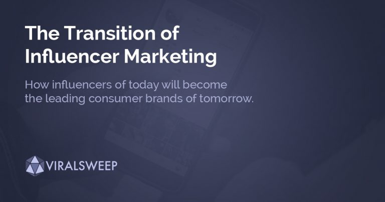 The Transition of Influencer Marketing